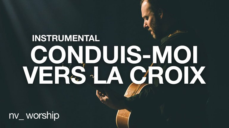 Conduis-moi vers la croix - Instrumental | NV Worship