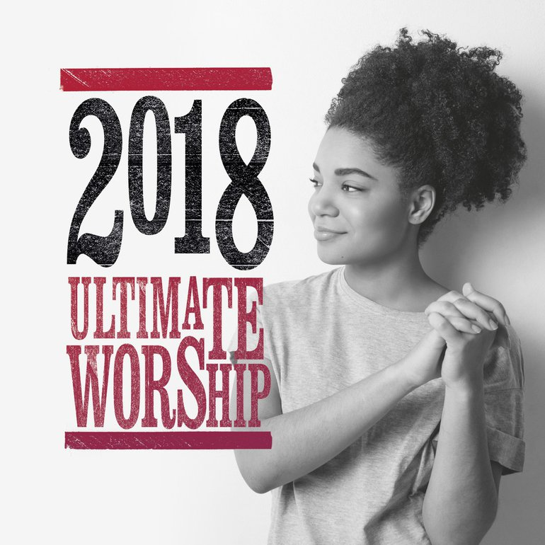 Ultimate worship 2018 - Disc 1 et 2