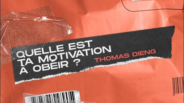 Quelle est ta motivation à obéir ? _Thomas Dieng _Réunion-mi-semaine