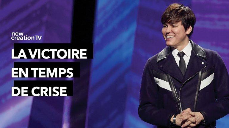Joseph Prince - La victoire en temps de crise   New Creation TV Français