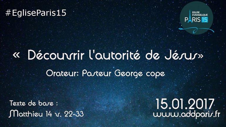 Découvrir l'autorité de Jésus - Pasteur Georges Cope