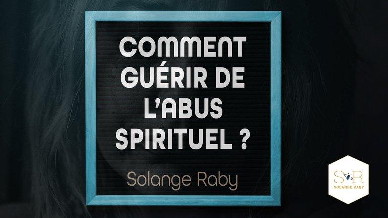 Comment sortir de l'abus spirituel ?