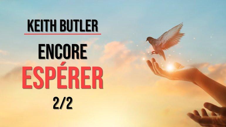 Keith Butler : Encore espérer (2/2)
