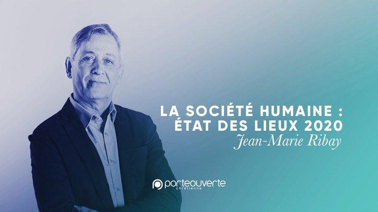 La société humaine : Etat des lieux 2020 - Jean-Marie Ribay [Culte PO 29/11/2020]