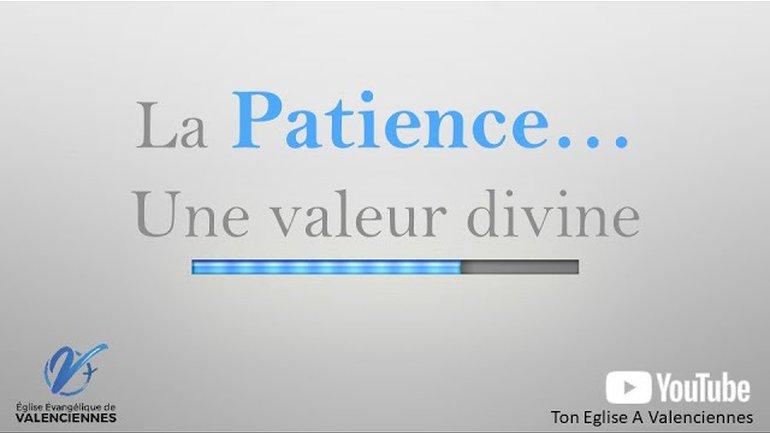 La patience...Une valeur divine