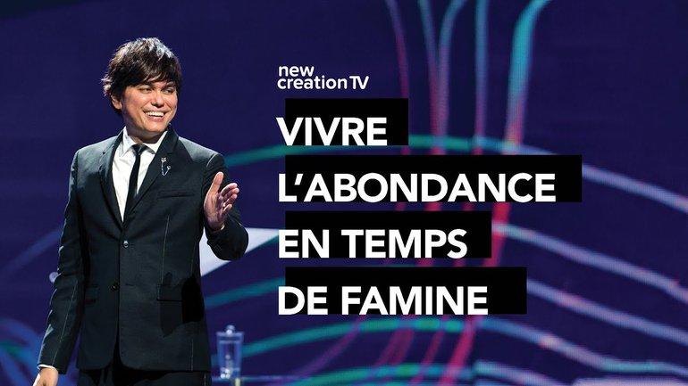 Joseph Prince - Vivre l'abondance en temps de famine | New Creation TV Français