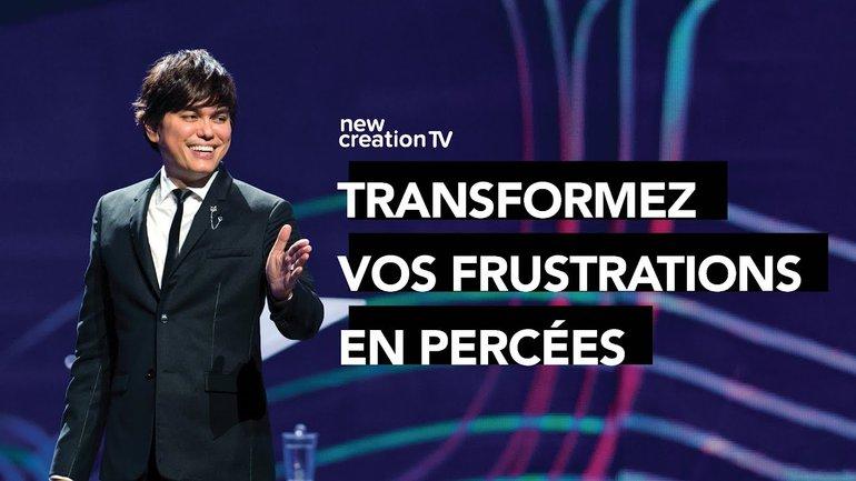 Joseph Prince - Transformez vos frustrations en percées | New Creation TV Français