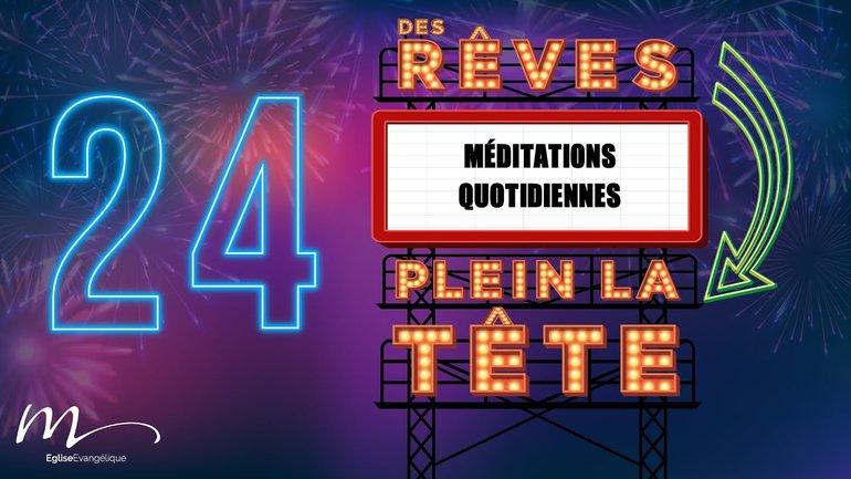 Des Rêves Méditation 24 - Jean 15.16 - Église M