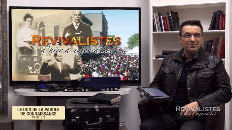 Revivalistes - Le don de la parole de connaissance - Partie 3