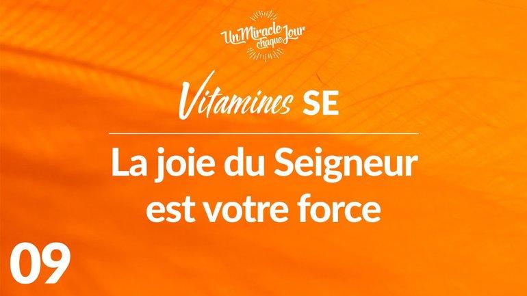 Vitamines SE 09 - La joie du Seigneur est votre force