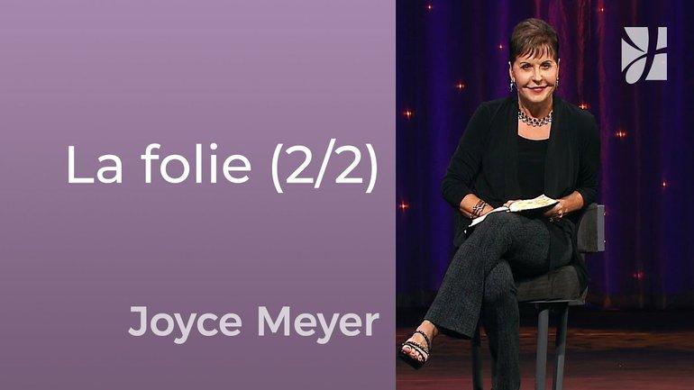 Les gens peuvent vous rendre fou (2/2) - Joyce Meyer - Avoir des relations saines