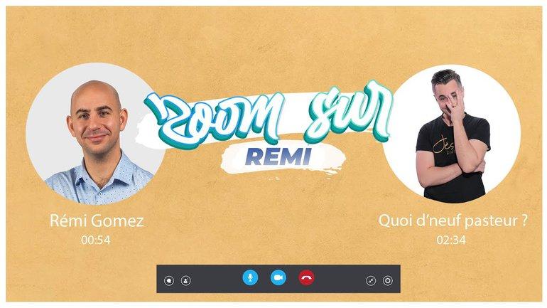 ZOOM SUR Remi Gomez