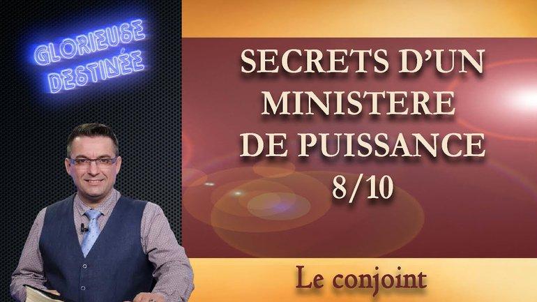 Secrets d'un ministère de puissance - Le conjoint - 8/10