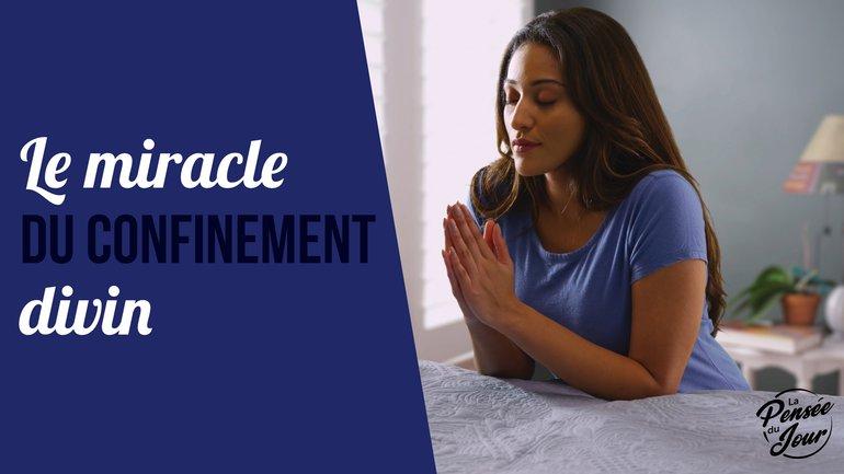 Le miracle du confinement divin