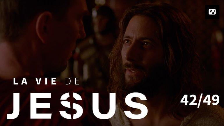 Mon royaume n'est pas de ce monde | La vie de Jésus | 42/49