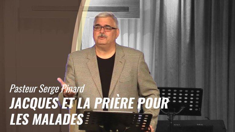 Serge Pinard - Jacques et la prière pour les malades