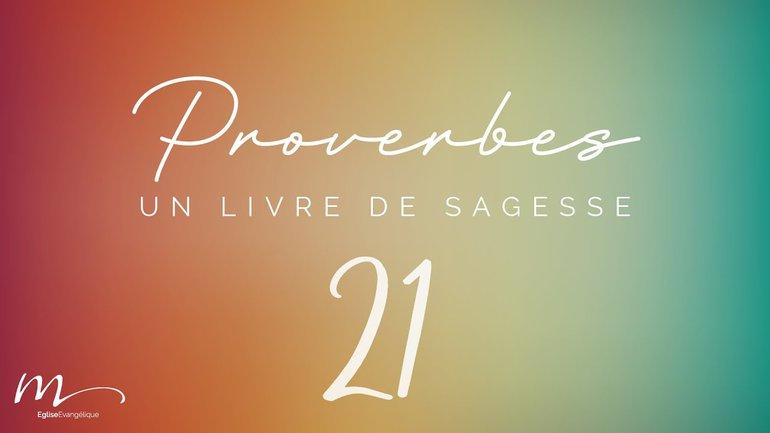 Proverbes Méditation #21 - Jean-Pierre Civelli - Proverbes 16.16-33