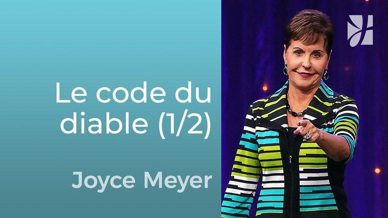 Déchiffrez le code de l'ennemi (1/2) - Joyce Meyer - Grandir avec Dieu