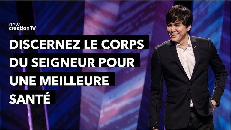 Joseph Prince - Discernez le corps du Seigneur pour une meilleure santé | New Creation TV Français