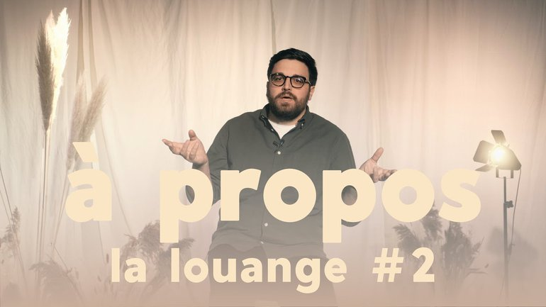 La LOUANGE : un ÉTAT DE CŒUR avant tout ! #àpropos - Ps Jérémy Giordano