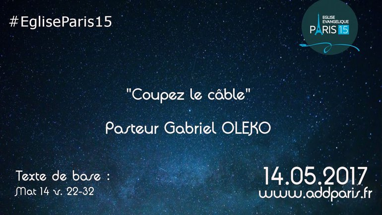 Coupez le câble - Pasteur Gabriel OLEKO