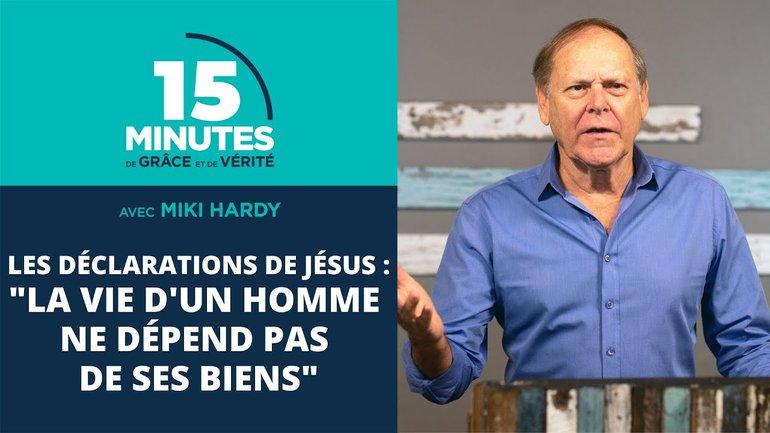 """""""La vie d'un homme ne dépend pas de ses biens""""   Les déclarations de Jésus #16   Miki Hardy"""