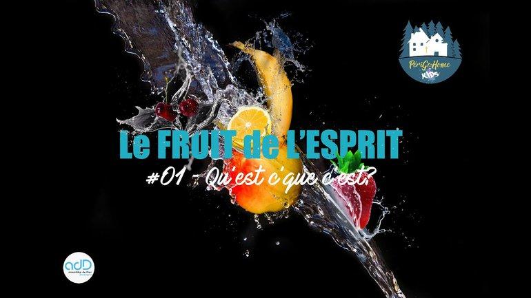 Fruit de l'Esprit - #01 Qu'est c'que c'est?