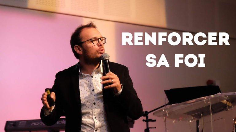 Renforcer sa foi - Pasteur Rémi Davieaud