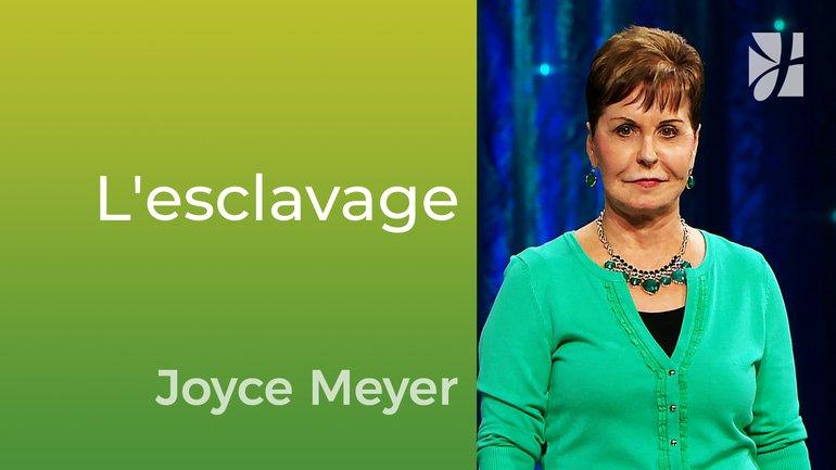Comment sortir de l'esclavage - Joyce Meyer - Vivre au quotidien
