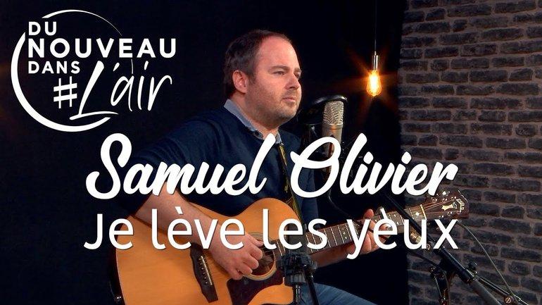 Je lève les yeux - Samuel Olivier