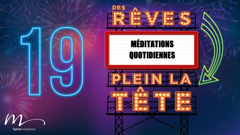 Des Rêves Méditation 19 - Jean 15.16 - Église M