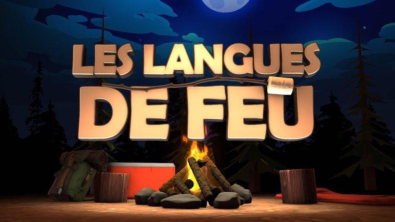 Les langues de feu (épisode #9) _Feu de camp