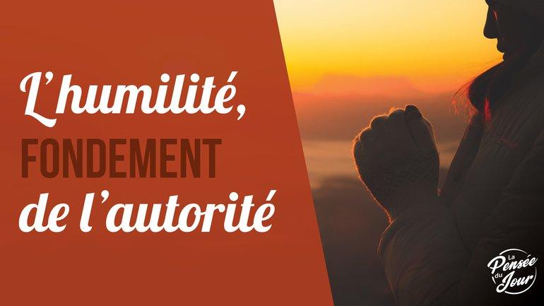 L'humilité, fondement de l'autorité