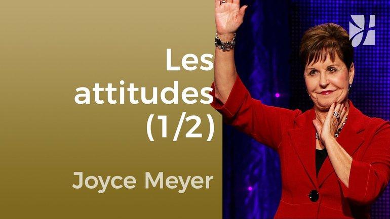 Les attitudes (1/2) - Joyce Meyer - JMF EEL 556 4
