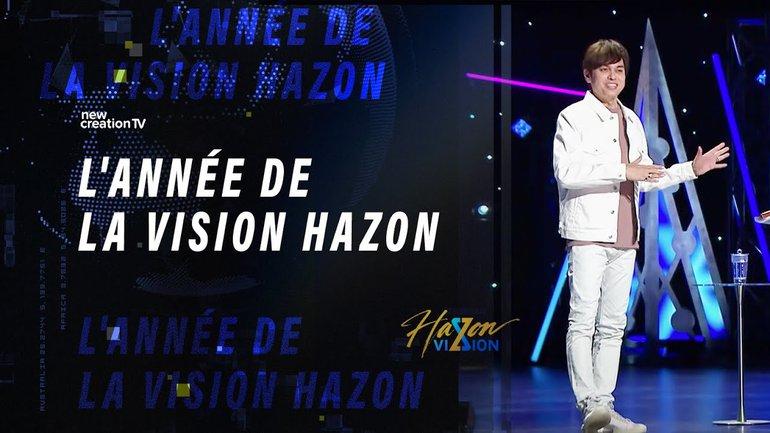 Joseph Prince - L'année de la vision Hazon | New Creation TV Français