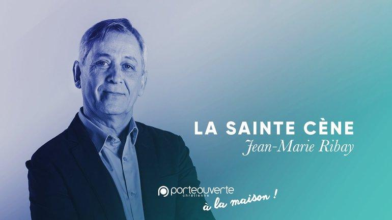 La Sainte Cène - Jean-Marie Ribay [Culte PO 19/04/2020]