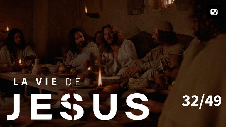 Le dernier repas | La vie de Jésus | 32/49
