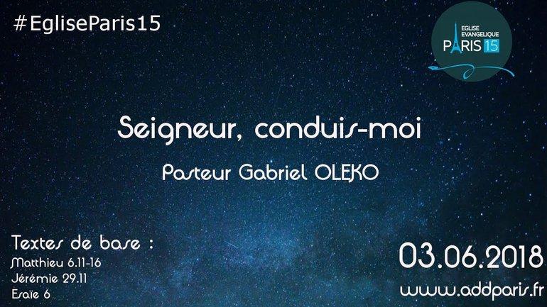 Seigneur, conduis-moi - Pasteur Gabriel OLEKO
