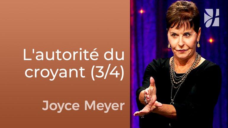 L'autorité du croyant (3/4) - Joyce Meyer - Fortifié par la foi