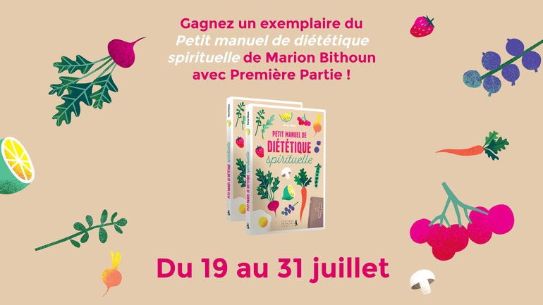 """Jeu-concours : Gagnez le """"Petit Manuel de diététique spirituelle"""" ! 🍋🍇🍒🥕🥑"""