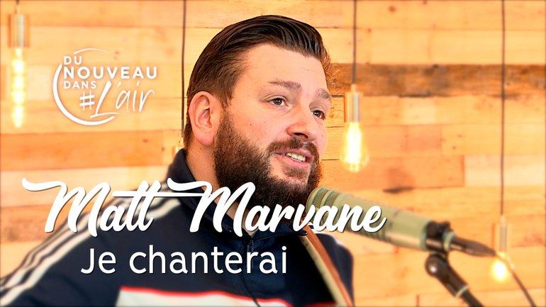 Je chanterai - Matt Marvane
