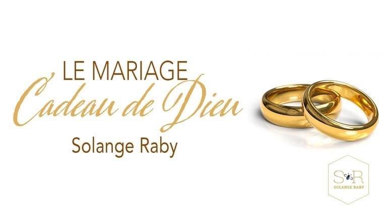 Le mariage, cadeau de Dieu
