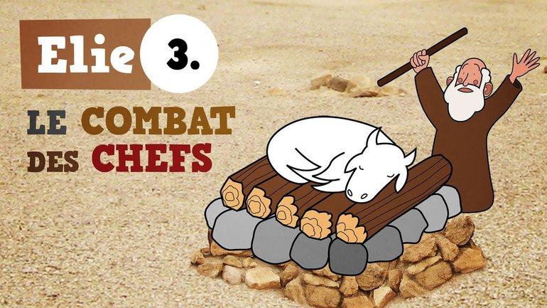 Petits bouts de Bible - Elie - ép.03 - Le Combat des chefs