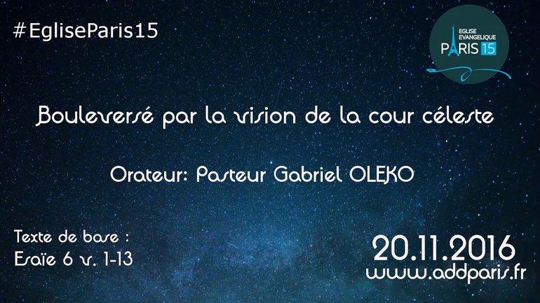 Bouleversé par la vision de la cour céleste - Pasteur Gabriel OLEKO