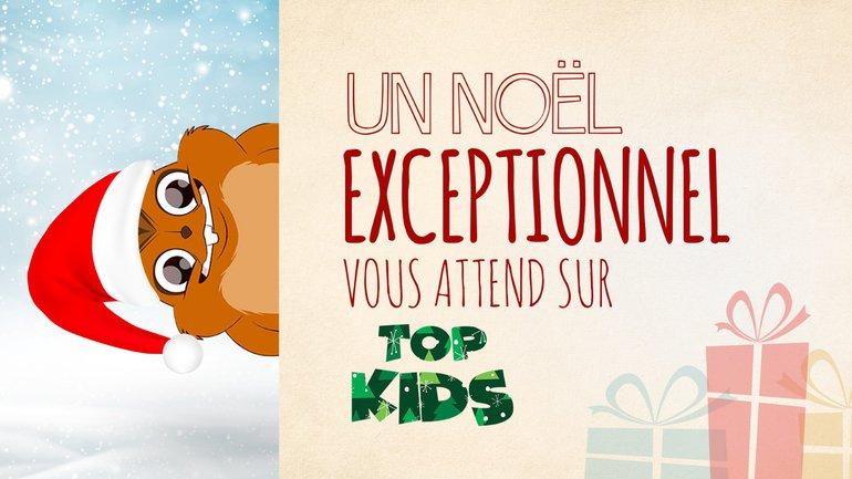 Un Noël exceptionnel les attend sur TopKids !