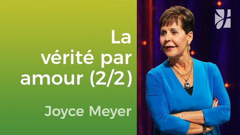 Dites la vérité par l'amour (2/2) - Joyce Meyer - JMF EEL 544 3