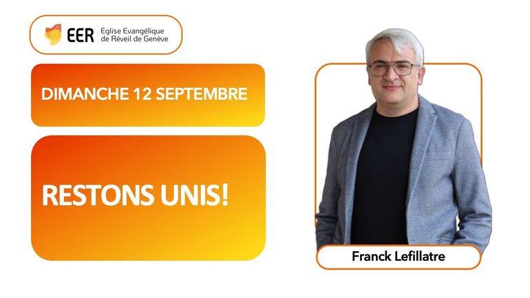 Restons unis // Franck Lefillatre (12 septembre 2021)