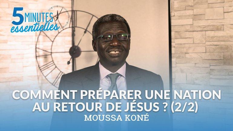 Comment préparer une nation au retour de Jésus ? (2/2)