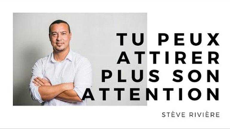 Tu peux attirer Son attention - Stève Rivière - Ecole Biblique Destinée