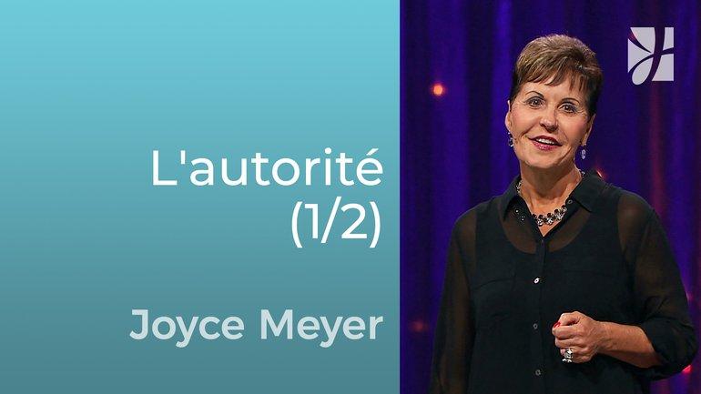 L'autorité du croyant (1/2) - Joyce Meyer - Grandir avec Dieu